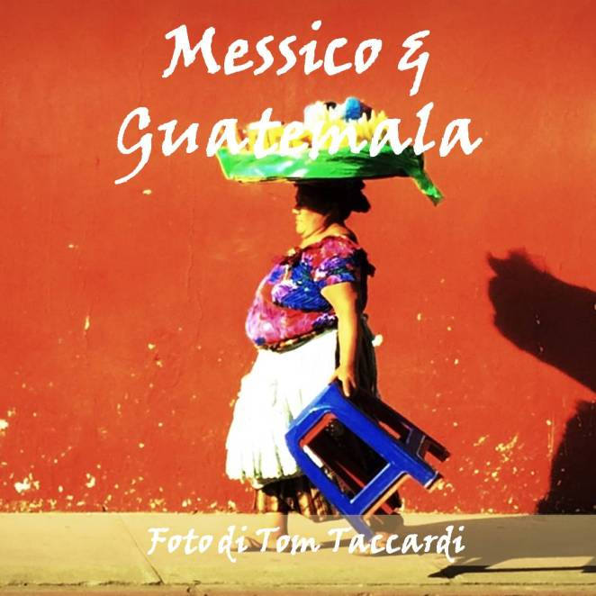 Messico & Guatemala